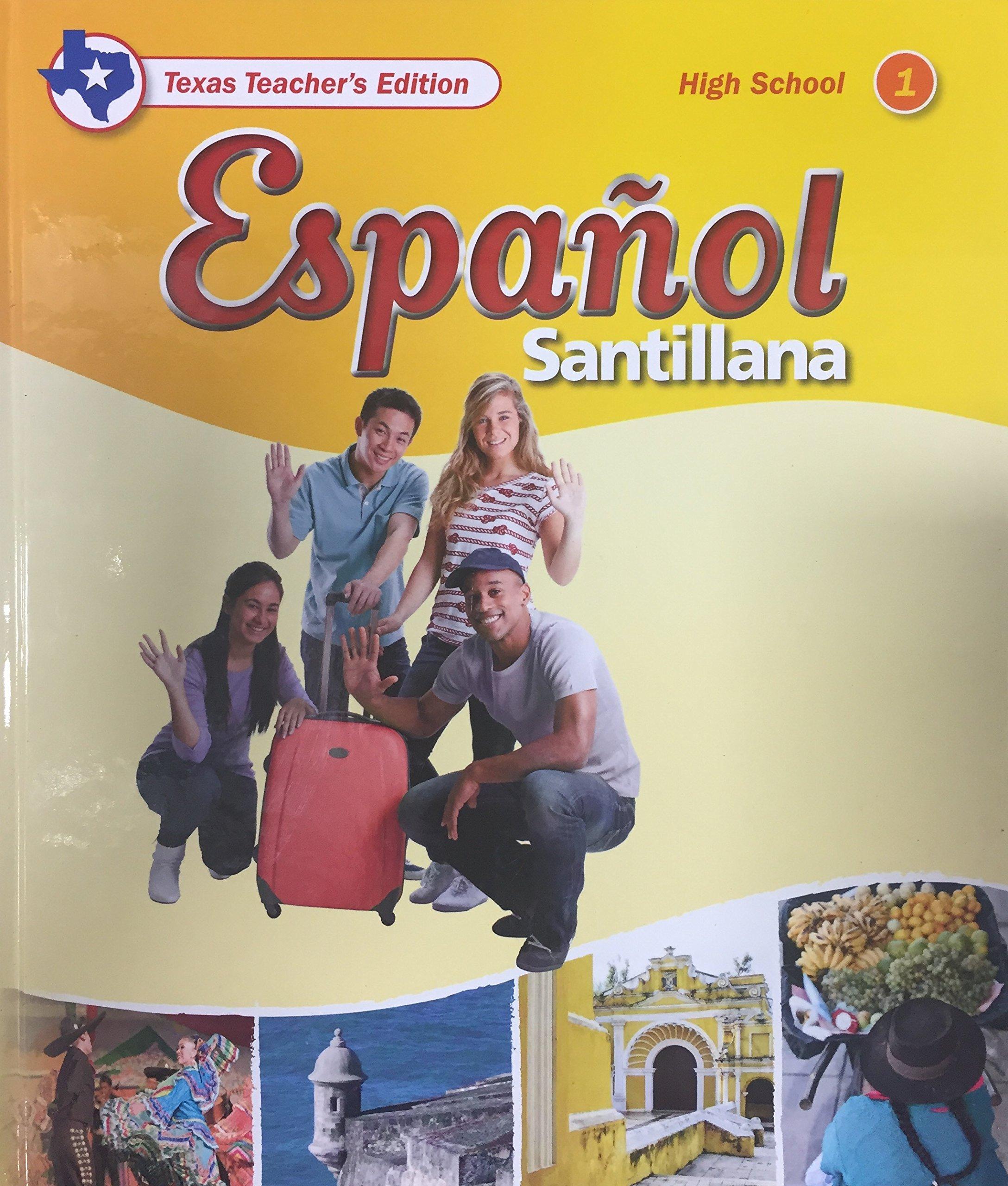 Espanol Santillana, High School 1 - Texas Teacher's Edition PDF