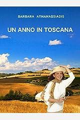 Un Anno In Toscana (Italian Edition) Kindle Edition
