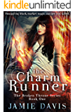 The Charm Runner (Broken Throne Book 1)