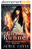 The Charm Runner (Broken Throne Book 1) (English Edition)