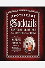 Apothecary Cocktails: Restorative Drinks from Yesterday and Today Spiral-bound
