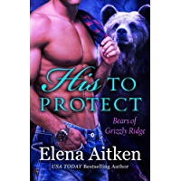 His to Protect: A BBW Paranormal Shifter Romance (Bears of Grizzly Ridge Book 1)