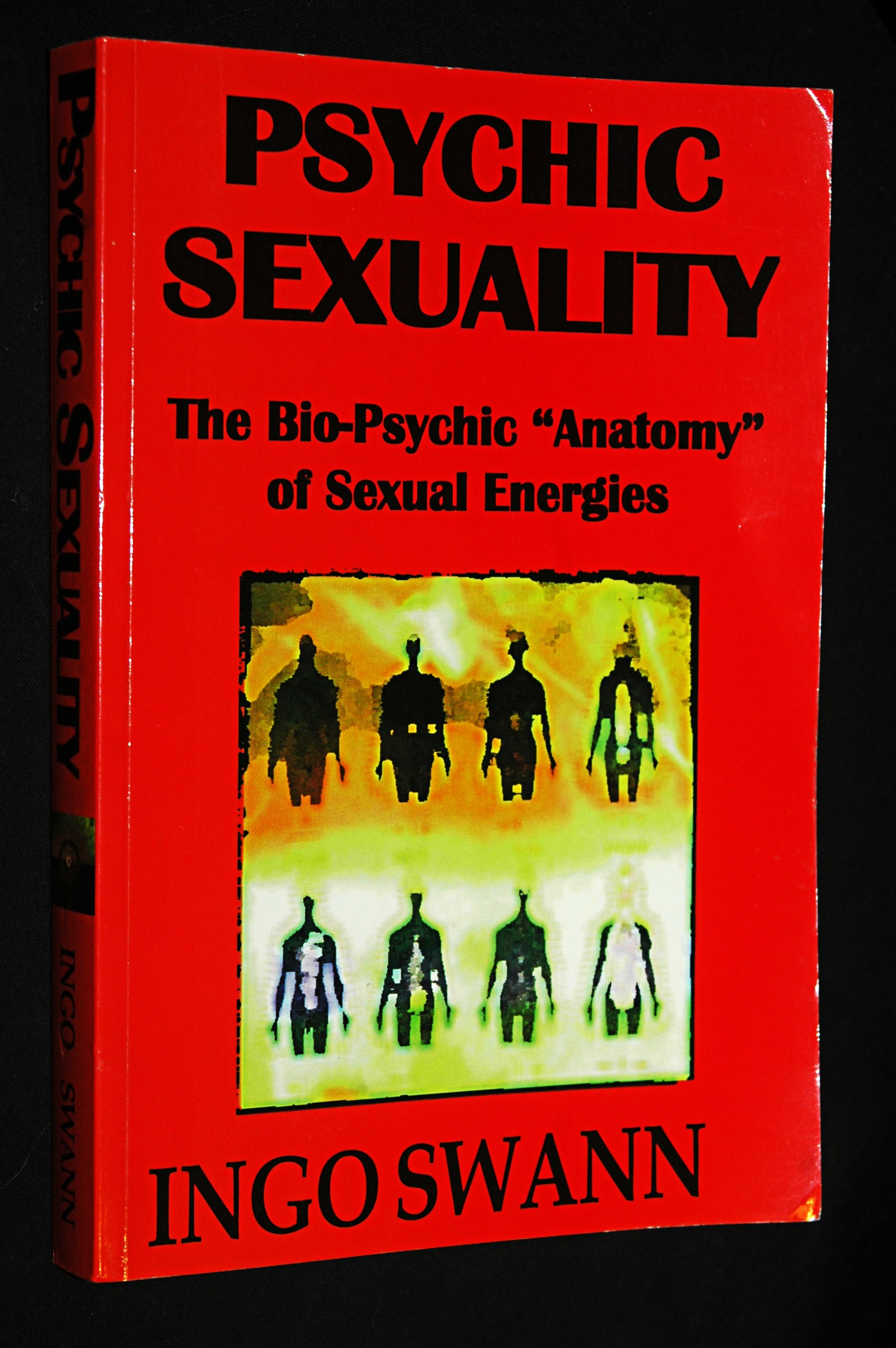 Psychic Sexuality The Bio Psychic Anatomy Of Sexual Energies