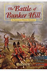 The Battle of Bunker Hill: An Interactive History Adventure (You Choose: History) Kindle Edition