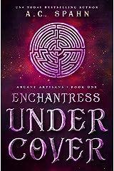 Enchantress Undercover: An Urban Fantasy Novel (Arcane Artisans Book 1) Kindle Edition