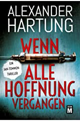 Wenn alle Hoffnung vergangen (Ein Jan-Tommen-Thriller 3) (German Edition) Kindle Edition