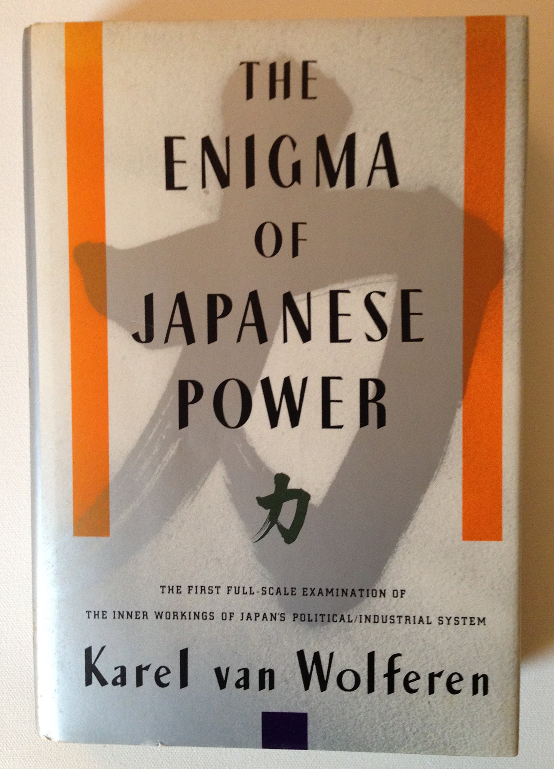 low priced 87c38 fbe4f The Enigma of Japanese Power  People and Politics in a Stateless Nation  Hardcover – 1989