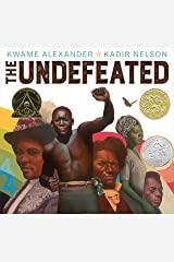 The Undefeated (Caldecott Medal Book) Kindle Edition