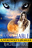 Insatiable:  A Werewolf's Hunger (Insatiable the Lone Werewolf finds his Mate Book 2)