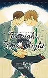 Tonight,The Night 【イラスト付】【電子限定SS付】 (SHY NOVELS)