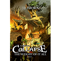 Collapse (The Weight Of It All): A LitRPG Fantasy Adventure