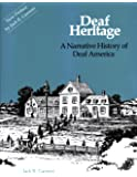 Deaf Heritage: A Narrative History of Deaf America (Gallaudet Classics in Deaf Studies Series, Vol. 7)