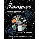 The Dialogues: Conversations about the Nature of the Universe (The MIT Press)
