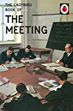 The Ladybird Book of the Meeting (Ladybirds for Grown-Ups 29)