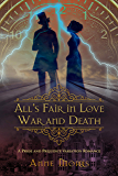 All's Fair in Love and War and Death: A Pride and Prejudice Variation
