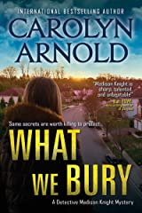 What We Bury (Detective Madison Knight Series Book 10) Kindle Edition