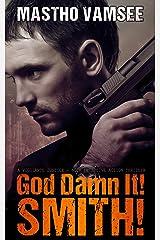 God Damn It Smith - a vigilante justice noir detective action thriller (Hit Man Smith Series Book 1) Kindle Edition