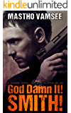 God Damn It Smith - a vigilante justice noir detective action thriller (Hit Man Smith Series Book 1)