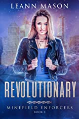Revolutionary (Minefield Enforcers Book 3) Kindle Edition