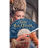 The Bad Queen: Rules and Instructions for Marie-Antoinette (Young Royals Book 6) (English Edition)