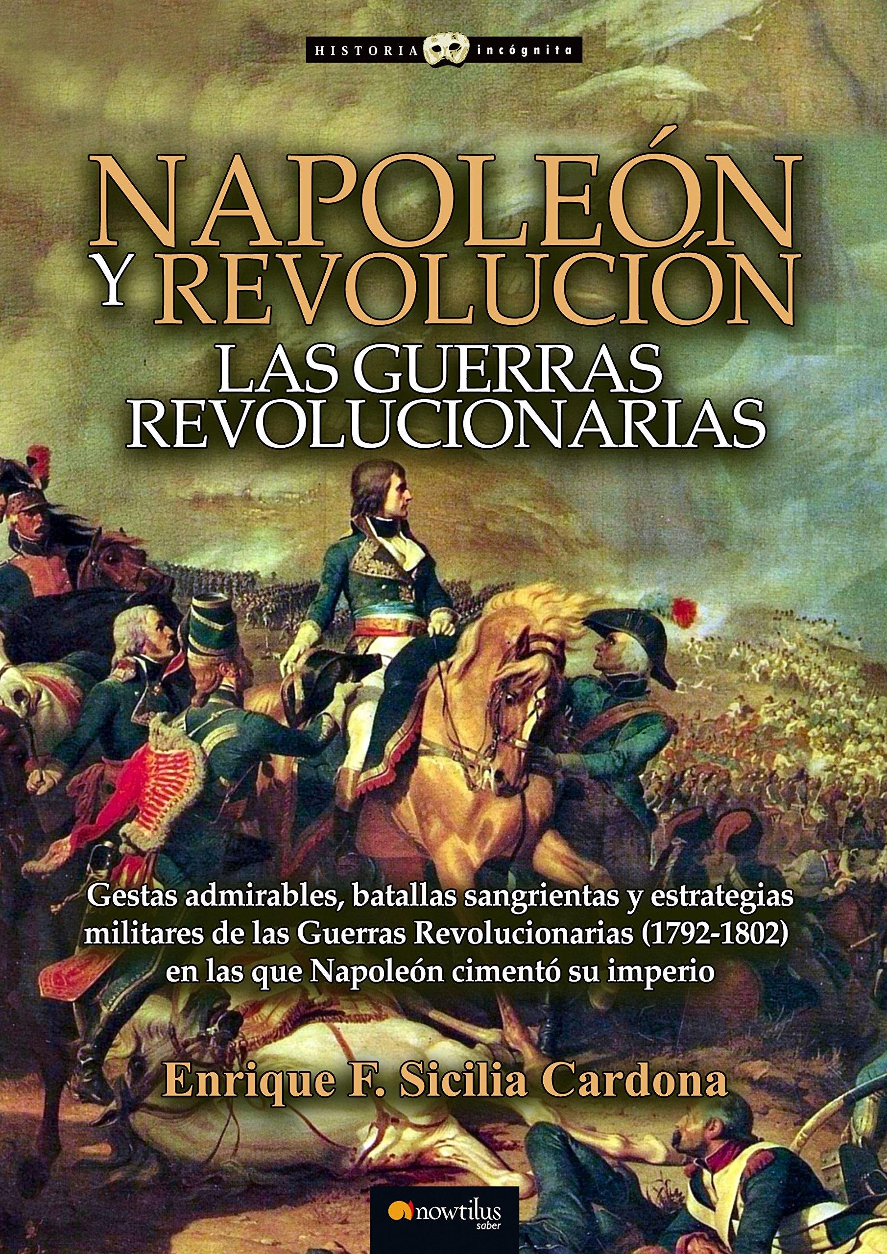 Napoleón y Revolución: las Guerras revolucionarias Historia ...