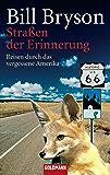 Straßen der Erinnerung: Reisen durch das vergessene Amerika