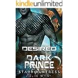 Desired by the Dark Prince: A Sci-Fi Shifter Romance (Rakian Warrior Mates Book 5)