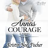Anna's Courage: Rose Island, Book 1