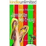 Jamaican Me Crazy: A Christmas Escape (A Novel)