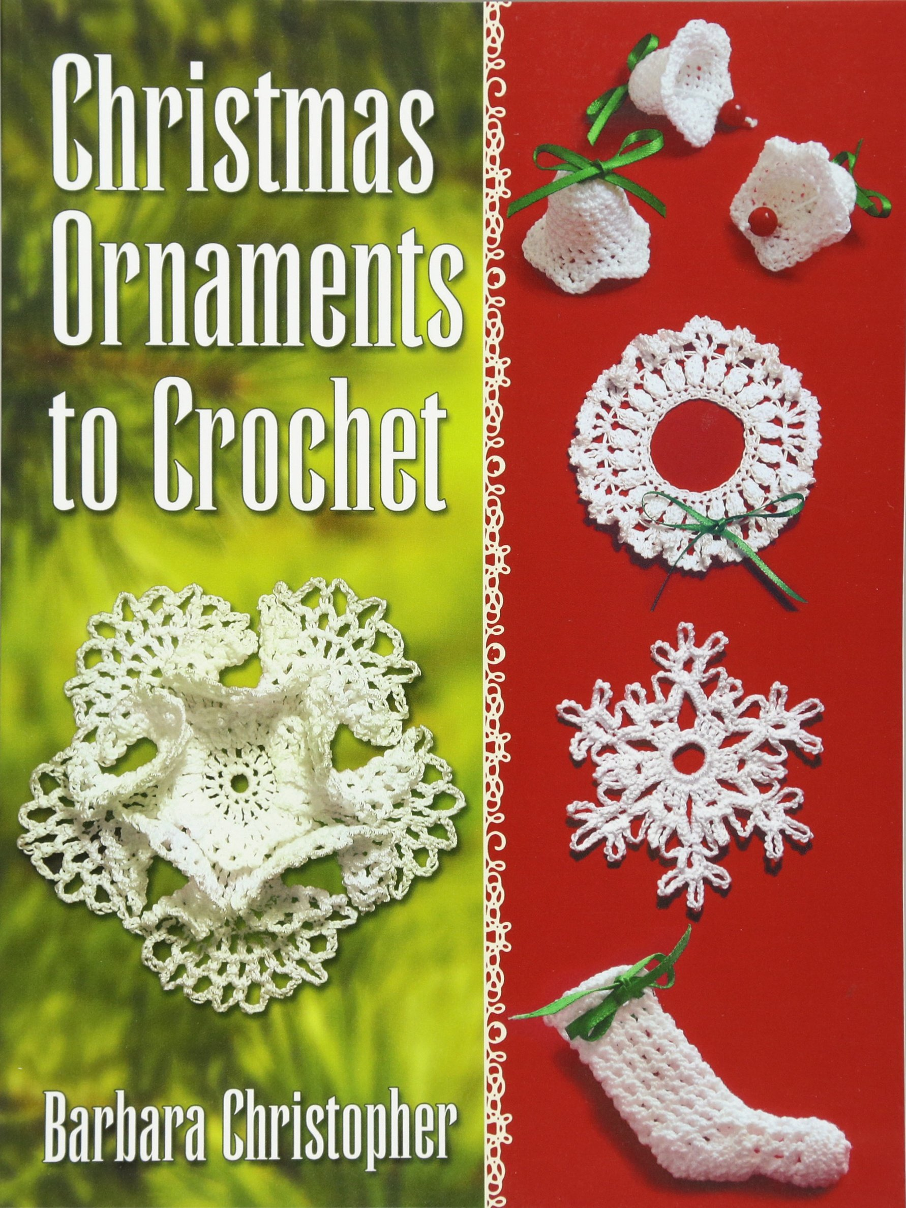 Christmas Ornaments to Crochet (Dover Books on Knitting and Crochet):  Barbara Christopher: 9780486789613: Amazon.com: Books