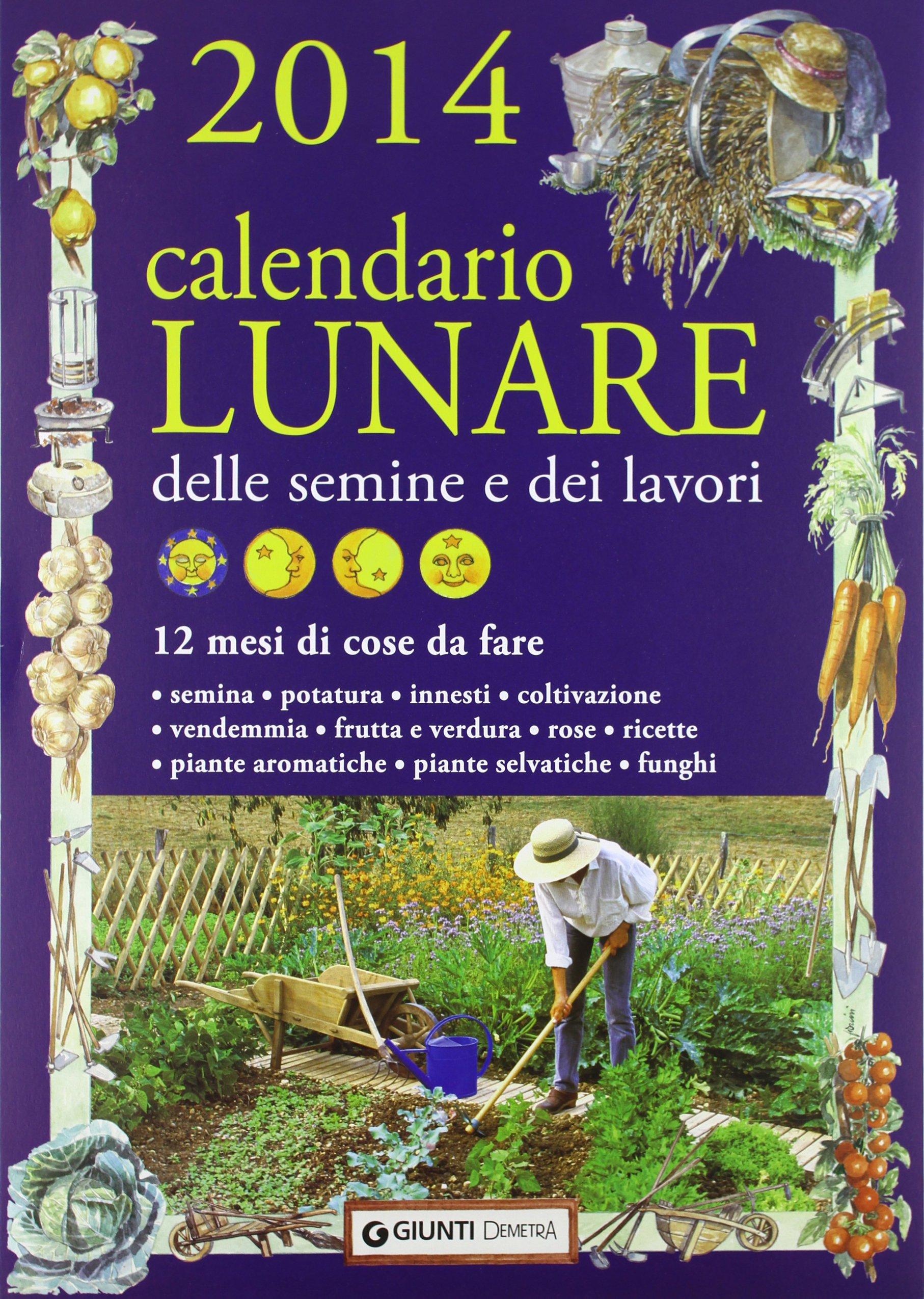 Calendario Innesti Pdf.Amazon It Calendario Lunare Delle Semine E Dei Lavori 2014