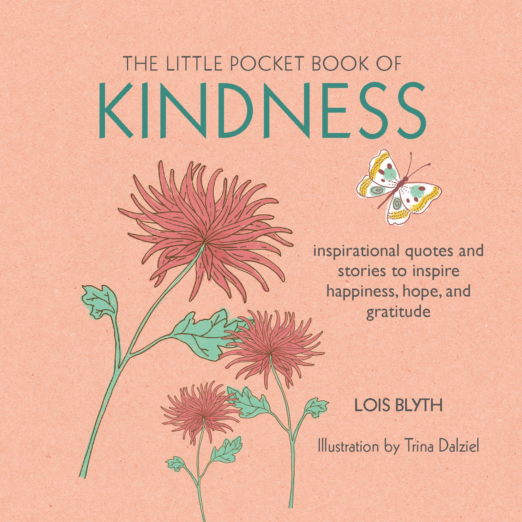The Little Pocket Book of Kindness: inspirational quotes and stories to inspire happiness, hope, and gratitude PDF