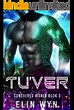Tu'ver: Science Fiction Adventure Romance (Conquered World Book 3)