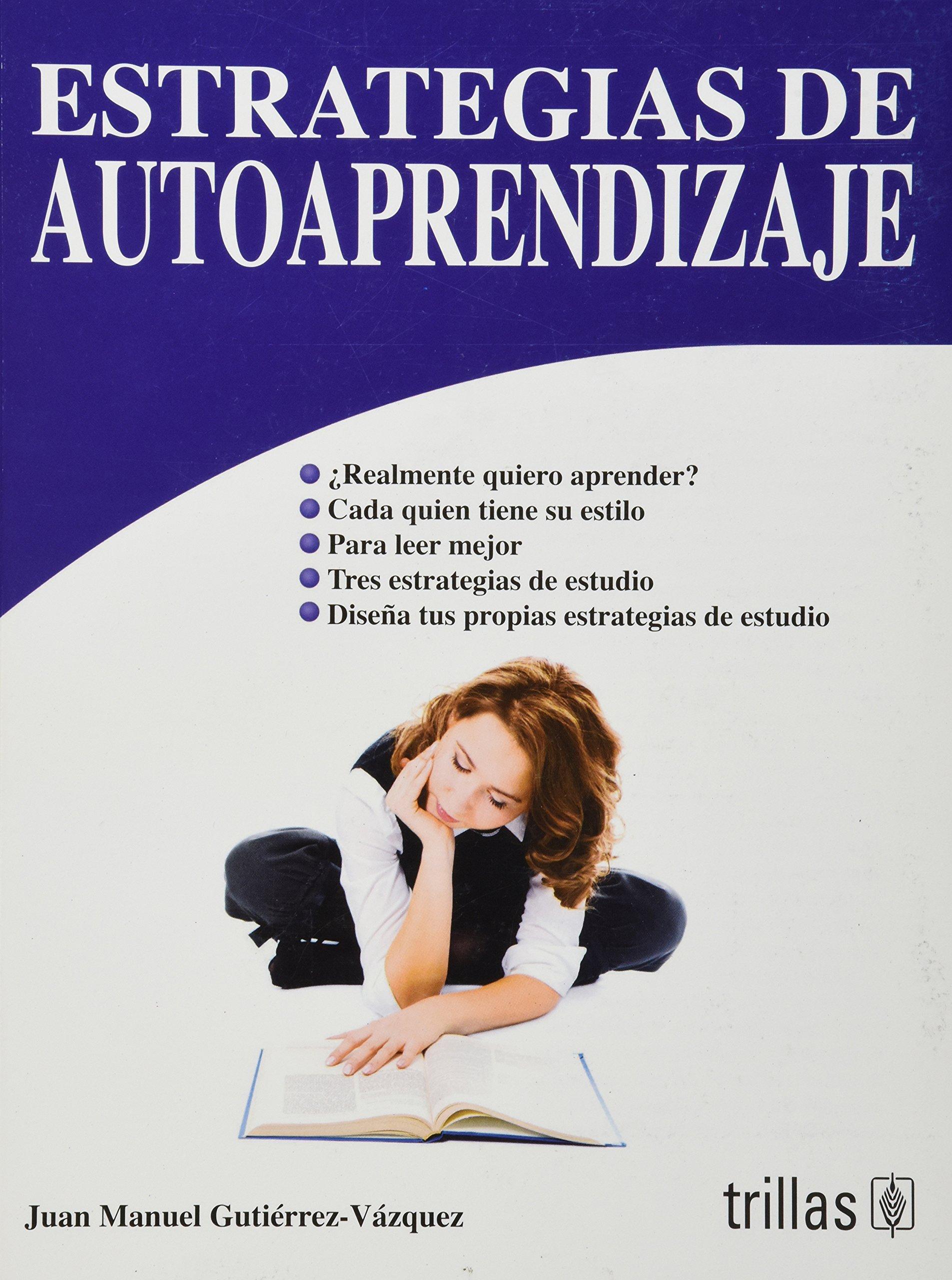 Estrategias De Autoaprendizaje / Strategies Of Self-learning (Spanish Edition) PDF