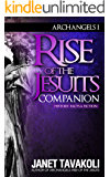 Rise of the Jesuits Companion (Archangels Book 2)