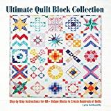 Ultimate Quilt Block Collection: Step-by-Step Instructions for 60+ Unique Blocks to Create Hundreds of Quilts…