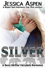 SILVER: A Sexy Shifter Fairytale Romance (Sexy Shifter Fairytale Romances Book 5) Kindle Edition