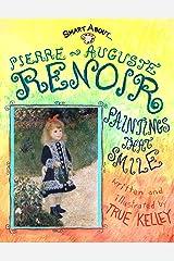 Smart About Art: Pierre-Auguste Renoir: Paintings That Smile Paperback