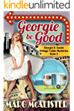 Georgie Be Good: Georgie B. Goode Vintage Trailer Mysteries Book 2