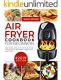 Air Fryer Cookbook For Beginners #2019: Easy, Healthy and Low Carb Air Fryer Recipes That Are Easy-To-Remember | Made For Very Busy People (Air Fryer Cookook 1)