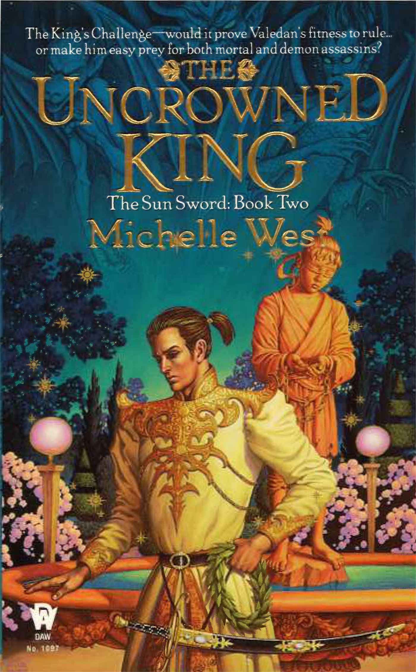 The Uncrowned King (the Sun Sword, Book 2): Michelle West: 9780886778019:  Amazon: Books