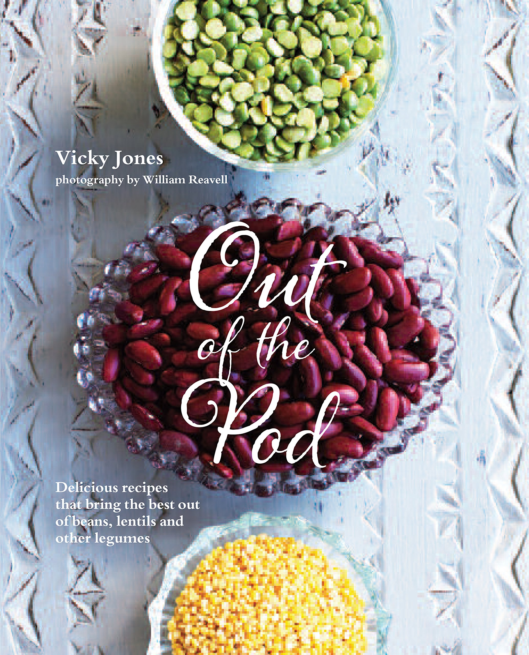 Out of the Pod: Delicious recipes that bring the best out of beans, lentils and other legumes ebook