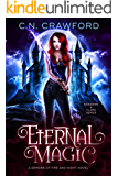 Eternal Magic: A Demons of Fire and Night Novel (Shadows & Flame Series Book 4)