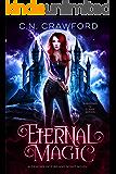 Eternal Magic: A Demons of Fire and Night Novel (Shadows & Flame Series Book 4)