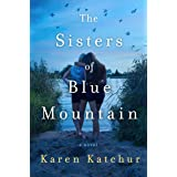 The Sisters of Blue Mountain: A Novel