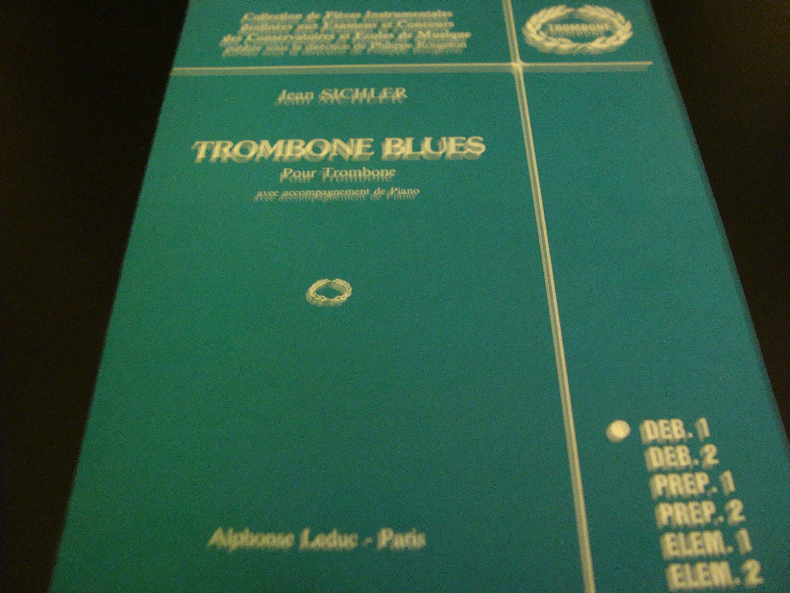 Trombone Blues / Pour Trombone Et Piano / Deb. 1 / Jean Sichler