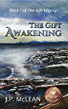 The Gift: Awakening (The Gift Legacy Book 1)