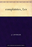 complaintes, Les