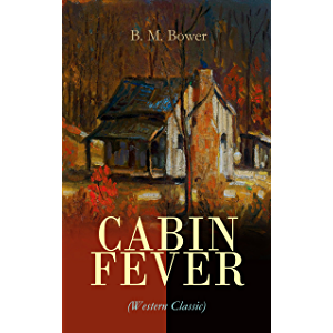 CABIN FEVER (Western Classic): Adventure Tale of the Wild West