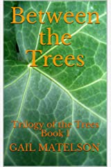 Between the Trees: A Humorous Fantasy with a Mysterious Twist (Trilogy of the Trees Book 1) Kindle Edition